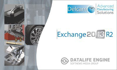 Delcam Exchange 2013 R2 (CR 7.1.0006) x86+x64 [2012, MULTILANG +RUS] + Crack